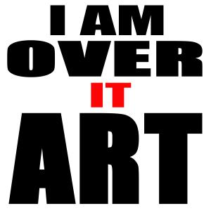 Mike McGlothlen Opens Zazzle Store Called I Am Over It Art